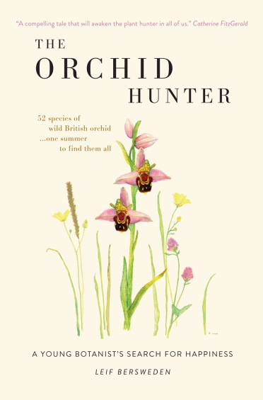The Orchid Hunter: a young botanist's search for happiness published by Short Books (2017)